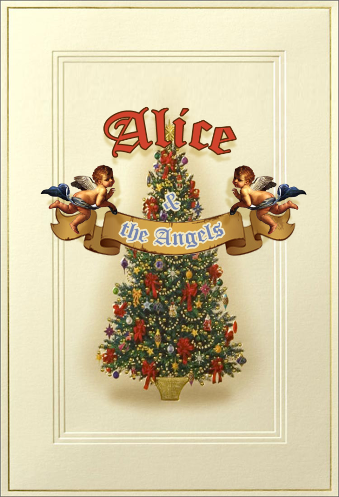 "banner reading ""Alice and the Angels"" over antique Christmas tree and paneled wooden backdrop"